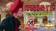 """KIRISHIMA Y TU P5 """"DE FIESTA CON TU NOVIO"""" ASMR +18"""