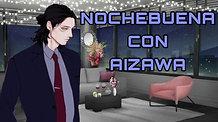 NOCHE BUENA CON AIZAWA