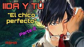 """TENYA IIDA P2 """"EL CHICO PERFECTO"""" ASMR"""