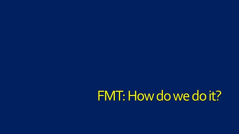 FMT- How do we do it?