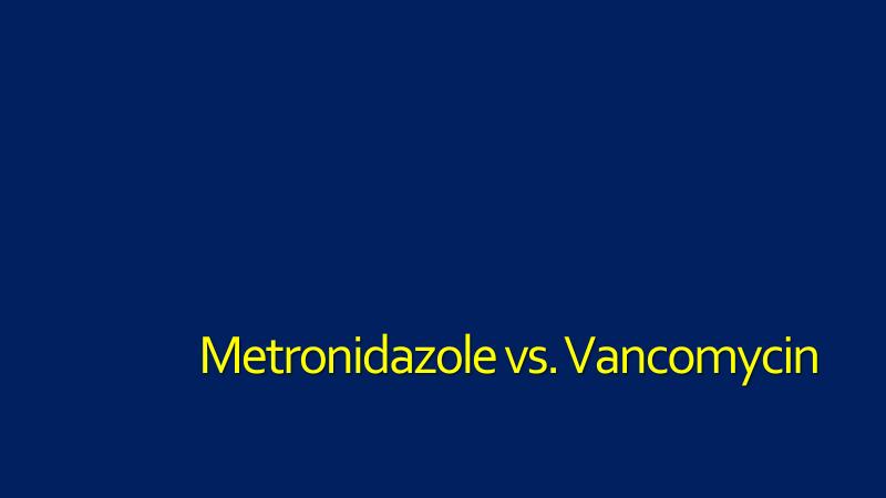 Metronidazole v. Vancomycin-Patient