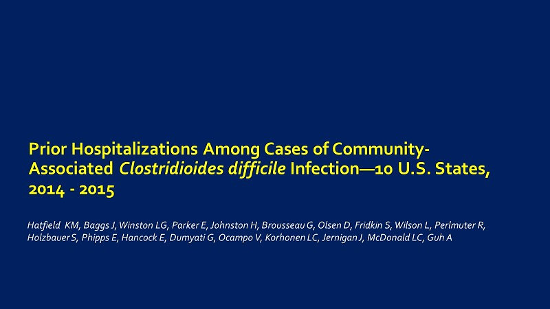 Hatfield et al. Community Associated CDI ID Week 2019