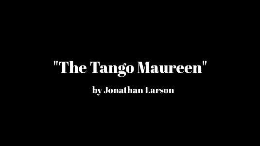 """""""The Tango: Maureen"""""""