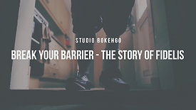 Break Your Barrier - The Story Of Fidelis and Dominion Training