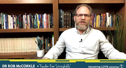 Freedom From Strongholds w/Dr Rob McCorkle
