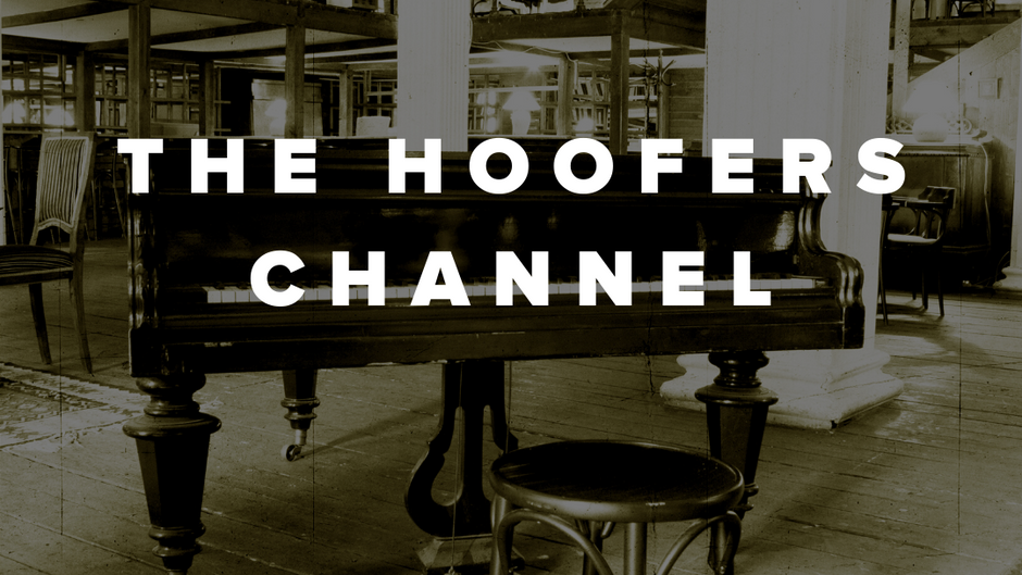 THE HOOFERS CHANNEL