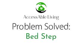 Problem Solved: Bed Step