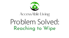 Problem Solved : Reaching to Wipe