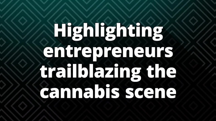 Trailblazers In Cannabis