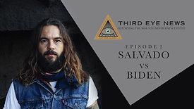 EPISODE 2: SALVADO VS BIDEN