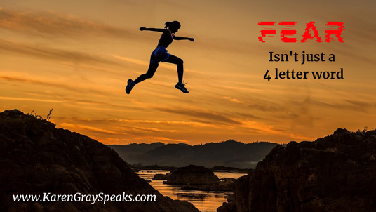 Fear isnt just a 4 letter word