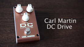 Carl Martin DC Drive 2018 - Demo