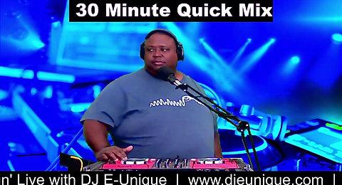 30 Minute Quick Mix with DJ E-Unique 🎶✨🎤🎧 2/24/2021