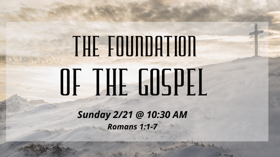 The Foundation of the Gospel