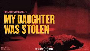 My Daughter was Stolen (LMN)