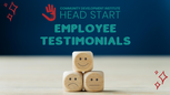 CDI Head Start Employee Testimonials