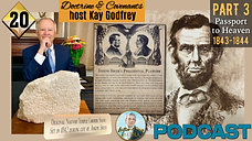 """20 Come Follow Me 2021 - Doctrine & Covenants - Part 3 of """"The Passport to Heaven"""" 1843-1844"""