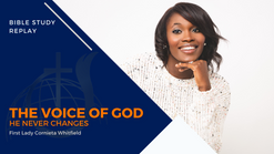 Voice of God Series Pt 1, He Never Changes | First Lady Cornieta Whitfield
