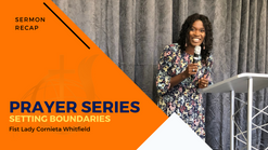 Prayer Series Pt 3, Setting Boundaries | First Lady Cornieta