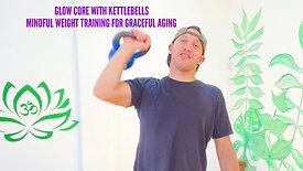 Glow Core with Kettlebells