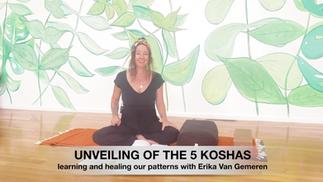 Unveiling of the 5 Koshas with Erika