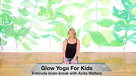 Glow Yoga for Kids '5 Minute Brain Break' with Anita Walter