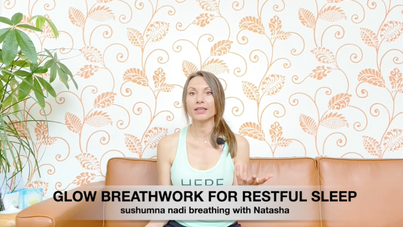 Glow Breathwork for Restful Sleep IV 'Sushumna Nadi Breathing'
