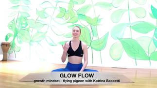 Glow Flow 2-3 'Growth Mindset' with Katrina