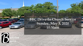BBC Drive-In Church Service - 5/3/2020