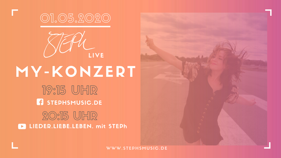 MY-KONZERT am 1.Mai mit STEPh