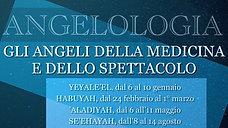 14. Angeli della medicina e dello spettacolo - YEYALE'EL, HABUYAH, 'ALADIYAH, SE'EHAYAH