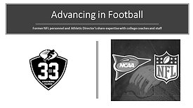 Advancing in Football - Former NFL personnel and Athletic Directors share expertise with college coaches and staff.