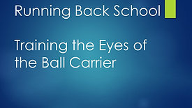 Running Back School - Training the Eyes of the Ball Carrier