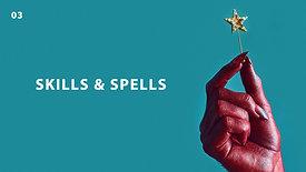 3. Skills & Spells