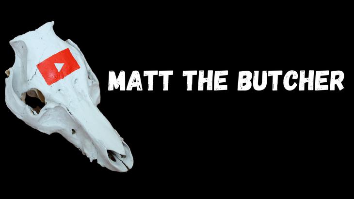 Matt the Butcher