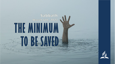 The Minimum to Be Saved
