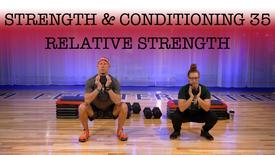 Strength & Conditioning 35 Relative Strength