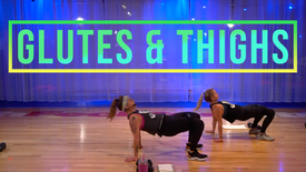 Glutes & Thighs