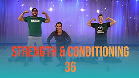 Strength & Conditioning 36