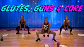 Glutes, Guns & Core
