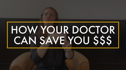 How Your Doctor Can Save You $$$