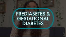 Prediabetes & Gestational Diabetes