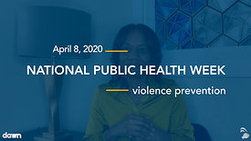 National Public Health Week #3: Violence Prevention