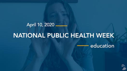 National Public Health Week #5: Education