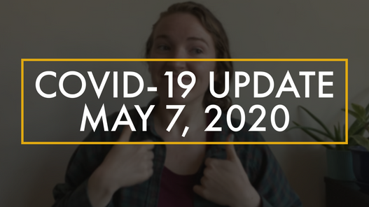 COVID-19 Update: May 7, 2020