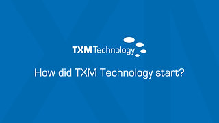 How did TXM Technology Start?