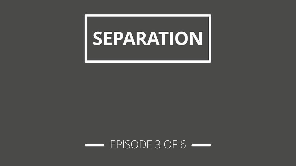 3. Separation - Christian Stuff Series