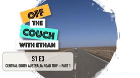 S1 E3 Central South Australia Road Trip - Part 1