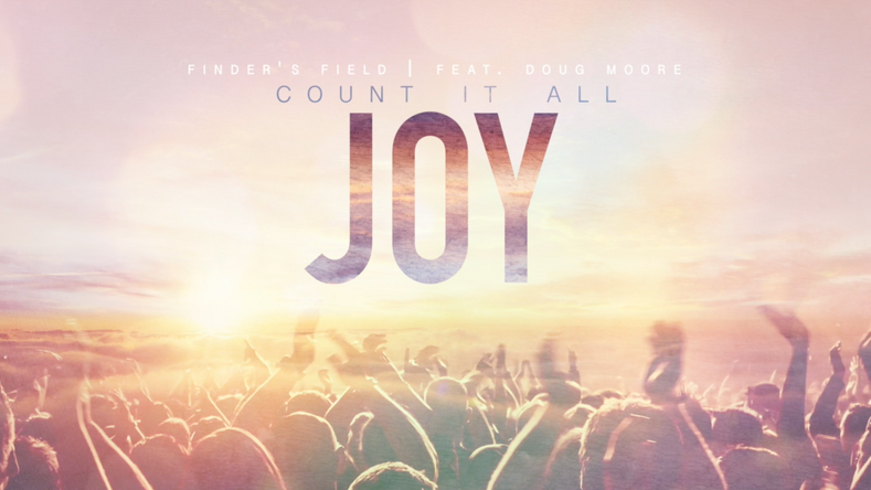 Finder's Field ft. Doug Moore - Count It All Joy (Official Lyric Video)
