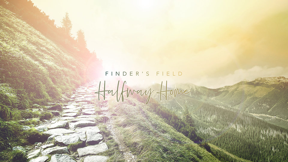 Finder's Field - Halfway Home (Official Lyric Video)